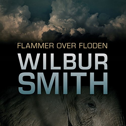 Flammer over floden                   By:                                                                                                                                 Wilbur Smith                               Narrated by:                                                                                                                                 Fjord Trier Hansen                      Length: 13 hrs and 5 mins     Not rated yet     Overall 0.0
