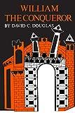William the Conqueror: The Norman Impact Upon England (Volume 1) (English Monarchs Series)