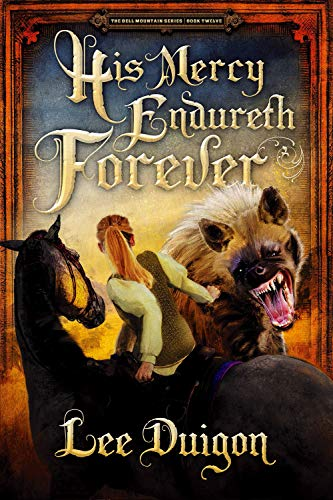 His Mercy Endureth Forever (Bell Mountain Book 12) by [Lee Duigon]