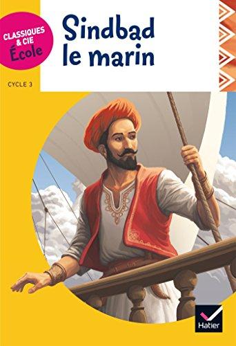 Classiques & Cie Ecole cycle 3 - Sindbad le Marin - Version adaptée