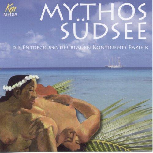 Mythos Südsee. Die Entdeckung des blauen Kontinents Pazifik Titelbild
