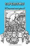 SUPERCOMIC: Ein Superheld wird geboren (German Edition)