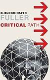 [Critical Path] [By: Fuller, R. Buckminster] [February, 1982]