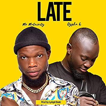 Late (feat. Cypha K)