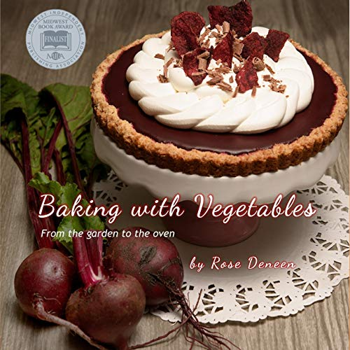 Baking with Vegetables: From the Garden to the Oven