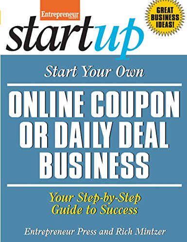 Start Your Own Online Coupon or Daily Deal Business: Your Step-By-Step Guide to Success (StartUp Series) (English Edition)