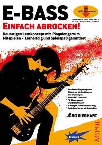 E-Bass Einfach Abrocken ! (Lehrheft/Lehrbuch mit Playalongs, Noten & Tabulatur / TABs zum Rock-Bass lernen - zu Rock-Songs / Play-Alongs spielen, für ... - Lernerfolg und Spielsßaß garantiert