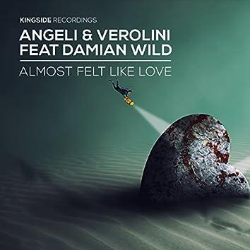 Almost Felt Like Love (feat. Damian Wild)