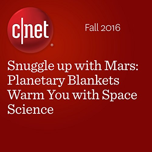 Snuggle up with Mars: Planetary Blankets Warm You with Space Scienc                   By:                                                                                                                                 Amanda Kooser                               Narrated by:                                                                                                                                 Rex Anderson                      Length: 1 min     Not rated yet     Overall 0.0
