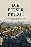 Die Perserkriege: Von Aischylos bis Strabon in Quellen