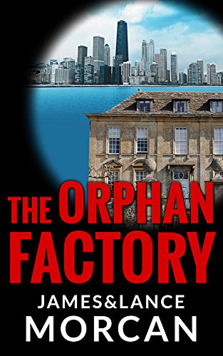 The Orphan Factory (The Orphan Trilogy Book 2) by [James Morcan, Lance Morcan]