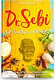 DR.SEBI Cell Food List and Products: The Complete Dr. Sebi Nutritional Guide for Beginners with Full...