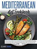 Mediterranean Diet Cookbook: The 45-Minute Mediterranean Cookbook 2020, Mediterranean Diet Plan for beginners, Weight Loss, Burn Fat And Reset Your Metabolism Paradox.