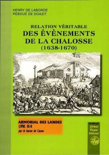 Relation véritable des évènements de la Chalosse (1638-1670) in Armorial des Landes (Livre III-B)