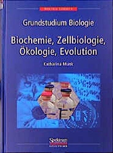 Grundstudium Biologie - Biochemie, Zellbiologie, Ökologie, Evolution