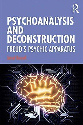 Psychoanalysis and Deconstruction: Freud's Psychic Apparatus