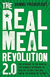 The Real Meal Revolution 2.0: The upgrade to the radical, sustainable approach to healthy eating that has taken the world by storm6 Apr 2017