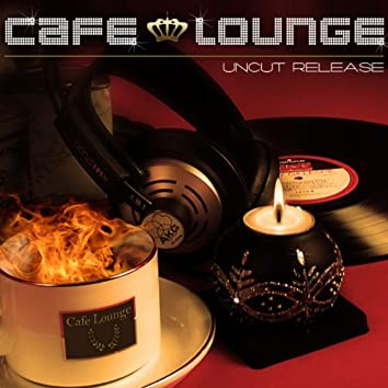 Cafè Lounge Collection (The Best Chillout and Lounge Music Selection for your Listening Pleasure)