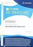MindTap for Garcia Serrano/Grant Cash/de la Torre's A que si, 4 terms Printed Access Card