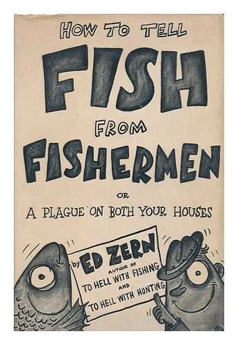 HOW TO TELL FISH FROM FISHERMEN