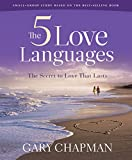 The Five Love Languages: How to Express Heartfelt Commitment to Your Mate: The Secret to Love That Lasts - Gary Chapman