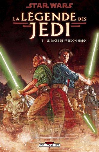 Star Wars - La Légende des Jedi T03 : Le Sacre de Freedon Nadd