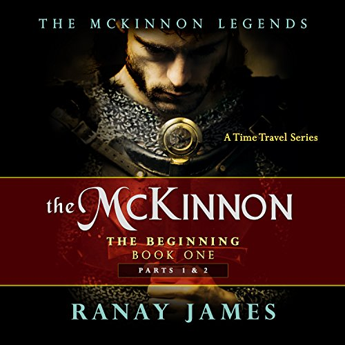 The McKinnon The Beginning Book 1: Parts 1 & 2: The McKinnon Legends A Time Travel Series audiobook cover art