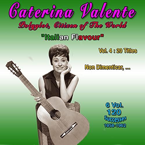 Caterina valente - polyglot, citizen of the world italian flavour (Vol. 4 : 20 Titles - 6 Vol. - 120 Successes 1958-1962)