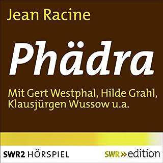Phädra                   Autor:                                                                                                                                 Jean Racine                               Sprecher:                                                                                                                                 Hilde Krahl,                                                                                        Gert Westphal,                                                                                        Klausjürgen Wussow,                   und andere                 Spieldauer: 1 Std. und 12 Min.     3 Bewertungen     Gesamt 5,0