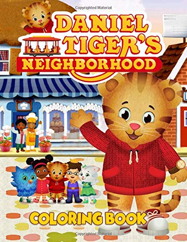 Daniel Tiger's Neighborhood Coloring Book: Color Favorite Characters Daniel Tiger And His Neighborhood