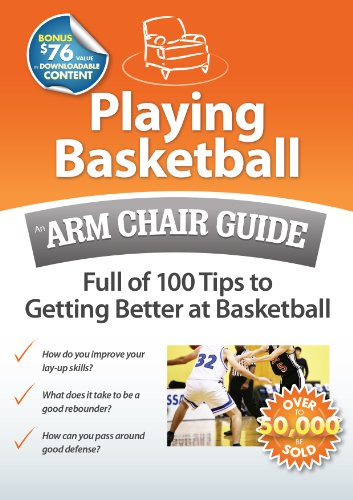 Playing Basketball: An Arm Chair Guide Full of 100 Tips to Getting Better at Basketball (English Edition)
