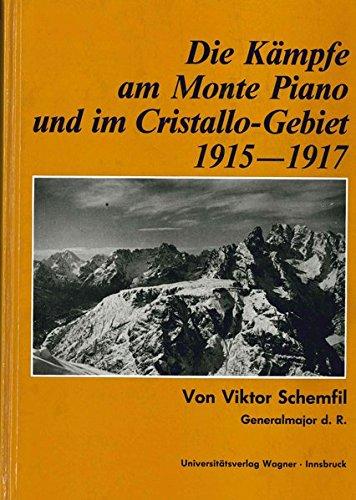 Die Kämpfe am Monte Piano und im Cristallo-Gebiet (Südtiroler Dolomiten) 1915-1917 (Schlern-Schriften)