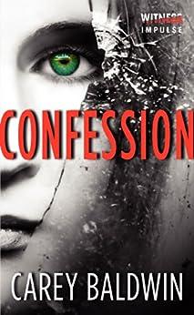 Confession (Blood Secrets Book 2) by [Carey Baldwin]