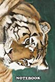 Notebook: Second Tiger In A Series Of Three Original Is Oil Pai , Journal for Writing, College Ruled Size 6' x 9', 110 Pages