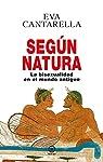 Según Natura. La bisexualidad en el mundo antiguo: 27 par Cantarella