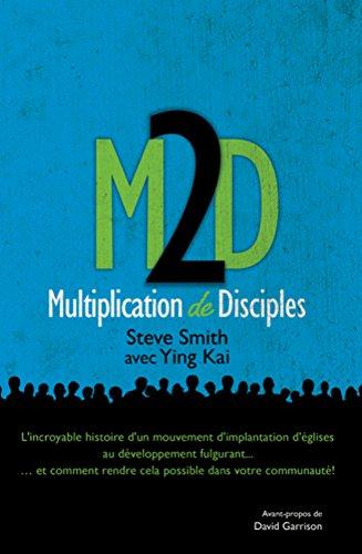 M2D: Multiplication de Disiciples: Et si nous mettions en pratique ce que Jésus nous a prescrit?