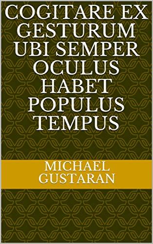 cogitare ex gesturum ubi semper oculus habet populus tempus (Italian Edition)