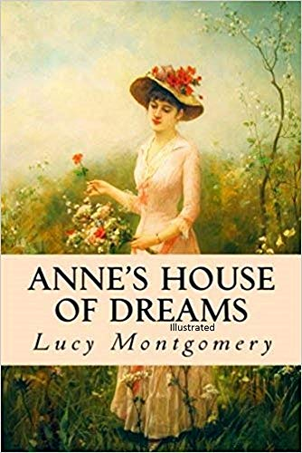 Anne's House of Dreams: Fully Illustrated Edition (English Edition)