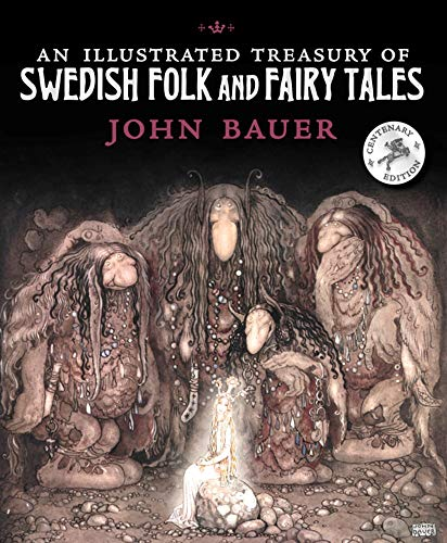 Compare Textbook Prices for An Illustrated Treasury of Swedish Folk and Fairy Tales Illustrated Edition ISBN 9781782505938 by Bauer, John
