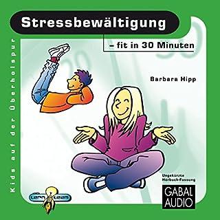 Stressbewältigung - fit in 30 Minuten                   Autor:                                                                                                                                 Barbara Hipp                               Sprecher:                                                                                                                                 Charles Rettinghaus                      Spieldauer: 1 Std. und 10 Min.     1 Bewertung     Gesamt 3,0