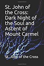 St. John of the Cross: Dark Night of the Soul and Ascent of Mount Carmel
