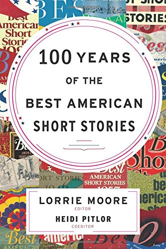 Image of 100 Years of The Best American Short Stories (The Best American Series ®)