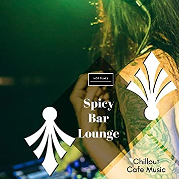 Spicy Bar Lounge - Chillout Cafe Music