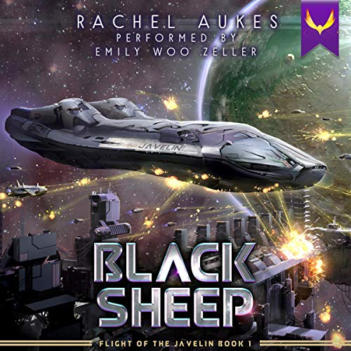 Black Sheep: A Space Opera Adventure (Flight of the Javelin, Book 1)