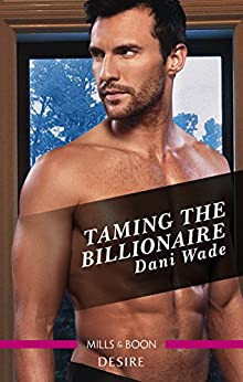 Taming The Billionaire (Savannah Sisters Book 2) by [Dani Wade]
