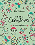 The Ultimate Merry Christmas Coloring Book: Unique Merry Christmas...