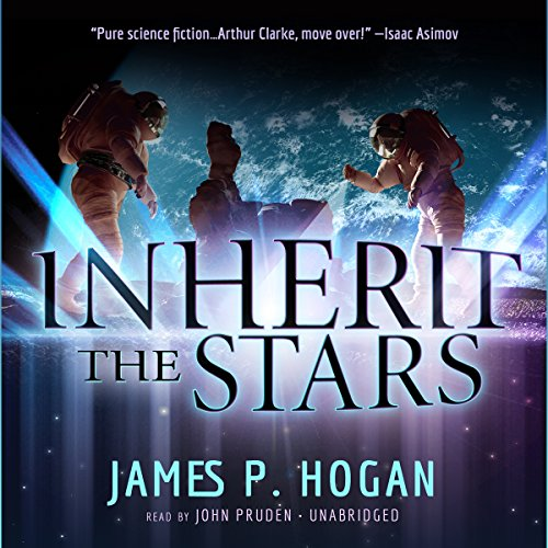 Inherit the Stars                   By:                                                                                                                                 James P. Hogan                               Narrated by:                                                                                                                                 John Pruden                      Length: 8 hrs and 3 mins     522 ratings     Overall 4.2