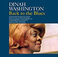 Back to the Blues (plus 11 bonus tracks) by Dinah Washington
