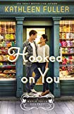Hooked on You (A Maple Falls Romance)