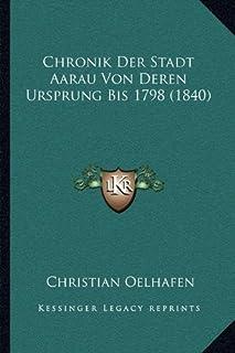 Chronik Der Stadt Aarau Von Deren Ursprung Bis 1798 (1840)